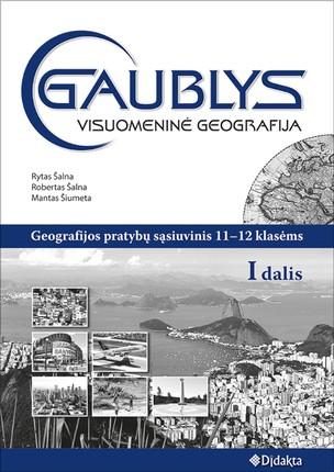 Gaublys. Visuomeninė geografija. Pratybų sąsiuvinis 11-12 klasei (I dalis)