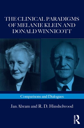 The Clinical Paradigms of Melanie Klein and Donald Winnicott