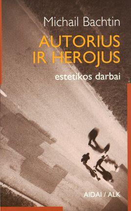Autorius ir herojus. Estetikos darbai