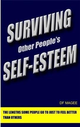Surviving Other People's Self-Esteem