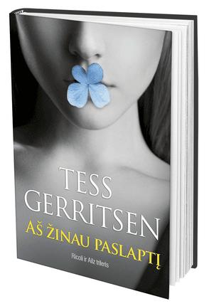 AŠ ŽINAU PASLAPTĮ: bestselerių autorės Tess Gerritsen psichologinis trileris. Kokių naujų mįslių pateiks seniai palaidota praeitis?