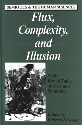 Flux, Complexity, and Illusion
