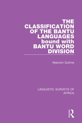 The Classification of the Bantu Languages bound with Bantu Word Division