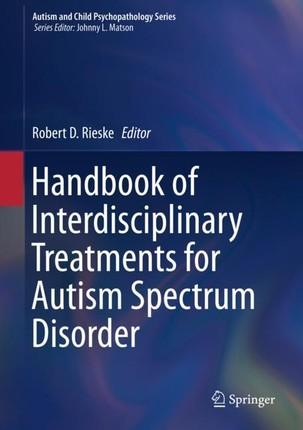 Handbook of Interdisciplinary Treatments for Autism Spectrum Disorder