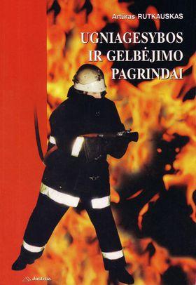 Ugniagesybos ir gelbėjimo pagrindai