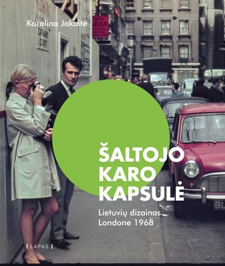 Šaltojo karo kapsulė: lietuvių dizainas Londone 1968