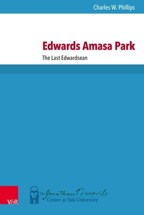 Edwards Amasa Park: The Last Edwardsean