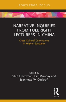 Narrative Inquiries from Fulbright Lecturers in China