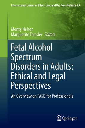 Fetal Alcohol Spectrum Disorders in Adults: Ethical and Legal Perspectives