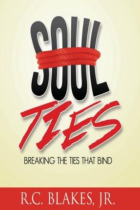 Soul-Ties: Breaking The Ties That Bind
