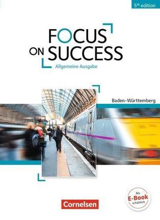 Focus on Success B1-B2. Schülerbuch Baden-Württemberg