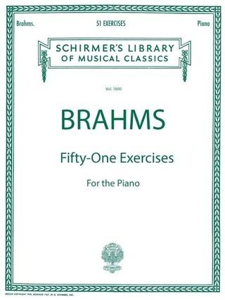 51 Exercises: Brahms - 51 Exercises Schirmer Library of Classics Volume 1600 Piano Solo