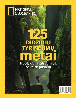 """125 didžiųjų tyrinėjimų metai. Specialus """"National Geographic Lietuva"""" leidinys"""