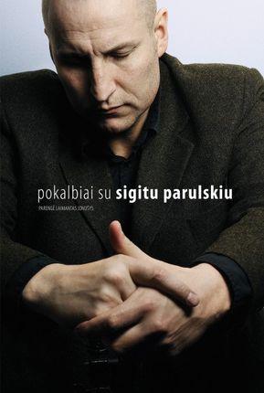 Pokalbiai su Sigitu Parulskiu