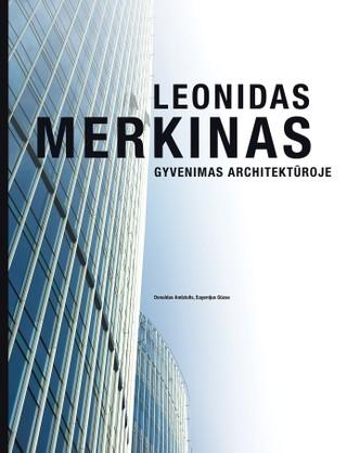 Leonidas Merkinas: gyvenimas architektūroje