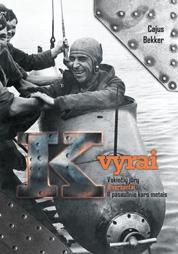 K vyrai: vokiečių jūrų diversantai II pasaulinio karo metais