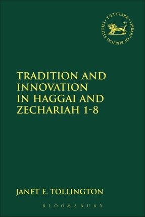 Tradition and Innovation in Haggai and Zechariah 1-8