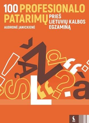 100 profesionalo patarimų prieš lietuvių kalbos egzaminą