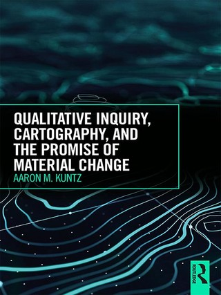 Qualitative Inquiry, Cartography, and the Promise of Material Change