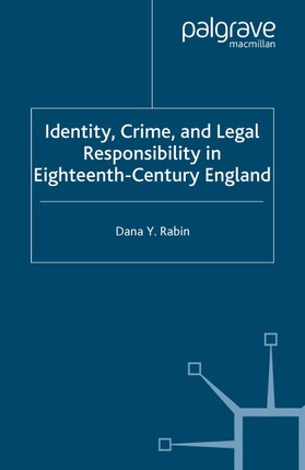 Identity, Crime and Legal Responsibility in Eighteenth-Century England