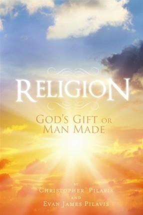 Religion: God's Gift or Man Made