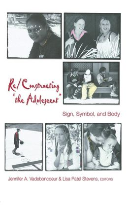 Re/Constructing 'the Adolescent'