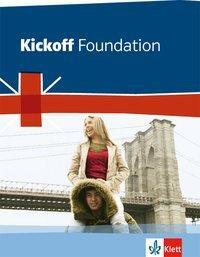 Kickoff Foundation. Englisch zum Hauptschulabschluss. Schülerbuch