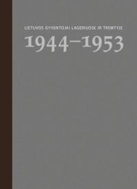Lietuvos gyventojai lageriuose ir tremtyje. 2 knyga, 1944-1953
