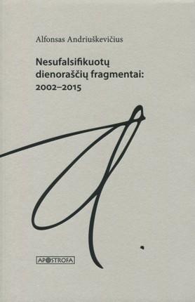 Nesufalsifikuotų dienoraščių fragmentai, 2002-2015