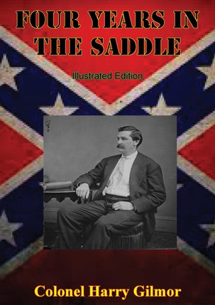 Four Years In The Saddle [Illustrated Edition]