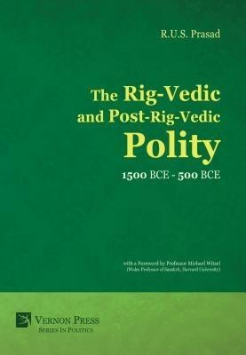 The Rig-Vedic and Post-Rig-Vedic Polity (1500 BCE-500 BCE)