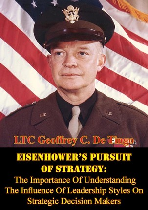 Eisenhower's Pursuit Of Strategy: