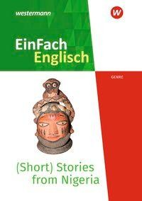 (Short) Stories from Nigeria - Voices from the African Continent. EinFach Englisch New Edition Textausgaben