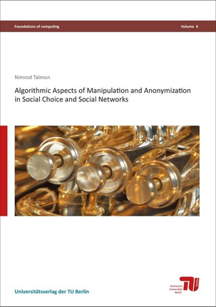Algorithmic Aspects of Manipulation and Anonymization in Social Choice and Social Networks