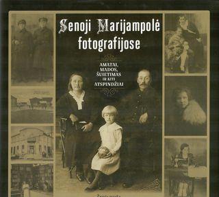 Senoji Marijampolė fotografijose. Amatai, mados, švietimas ir kiti atspindžiai