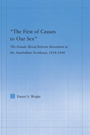 The First of Causes to Our Sex