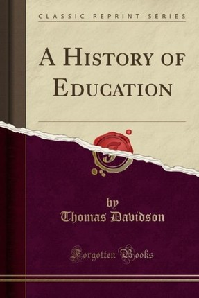 A History of Education (Classic Reprint)