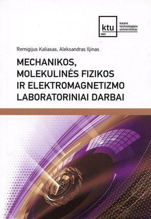 Mechanikos, molekulinės fizikos ir elektromagnetizmo laboratoriniai darbai