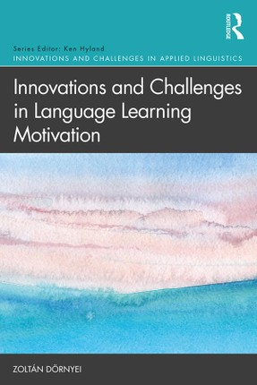 Innovations and Challenges in Language Learning Motivation