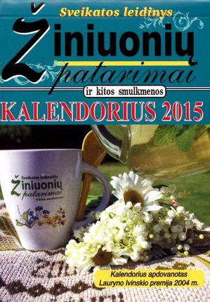 2015 metų kalendorius. Žiniuonių patarimai ir kitos smulkmenos