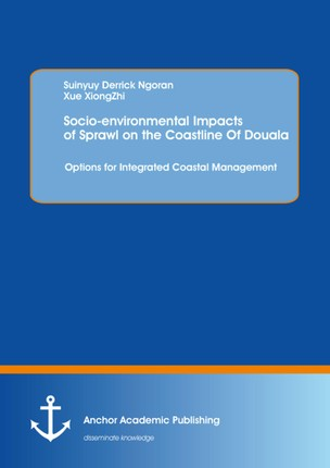 Socio-environmental Impacts of Sprawl on the Coastline Of Douala: Options for Integrated Coastal Management
