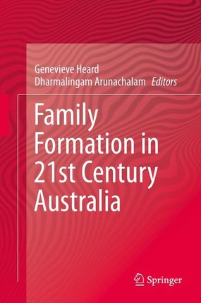 Family Formation in 21st Century Australia