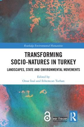 Transforming Socio-Natures in Turkey