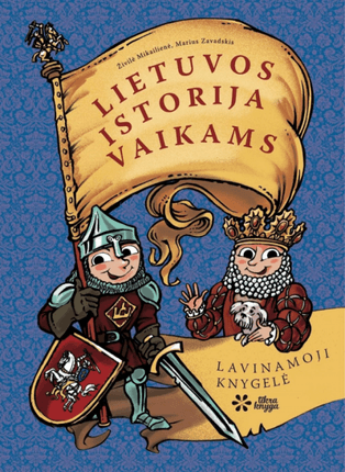 LIETUVOS ISTORIJA VAIKAMS: trumpa, bet labai smagi kelionė po Lietuvos istoriją
