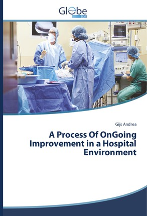A Process Of OnGoing Improvement in a Hospital Environment