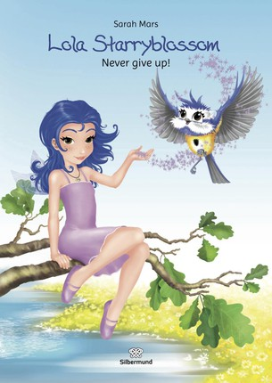 Lola Starryblossom. Never give up!