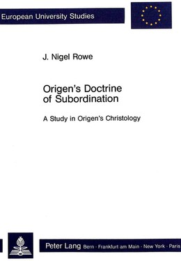 Origen's Doctrine of Subordination