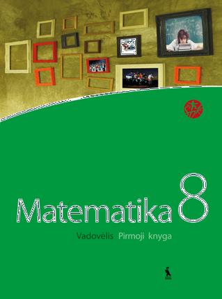 "Matematika. Vadovėlis VIII klasei. Pirmoji knyga (serija ""Šok"")"