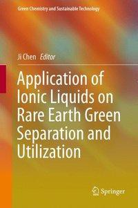 Application of Ionic Liquids on Rare Earth Green Separation and Utilization