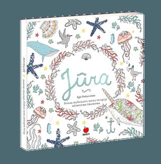 Kišeninė spalvinimo knyga JŪRA : nuspalvinkite savo kelią į atsipalaidavimą, kūrybinę laisvę ir gyvenimą be streso